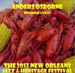 Anders Osbourne: Live At Jazzfest 2017