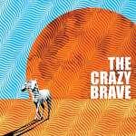 Crazy Brave: Crazy Brave