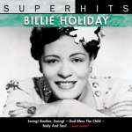 Billie Holiday (1915-1959): Super Hits