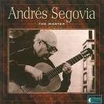 Andres Segovia - The Master
