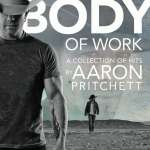 Aaron Pritchett: Body Of Work