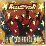 Reel Big Fish: Why Do They Rock So Hard