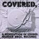 Covered: A Revolution In Sound