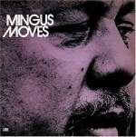 Charles Mingus (1922-1979): Mingus Moves (2)