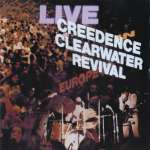 Creedence Clearwater...: Live In Europe