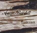 Aaron Burdett: Tinderbox