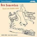 Ben Somewhen: Choral & Chamber