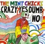 Crazy Yes! Dumb No!