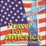 Benjamin Cone Jr: Prayer For America