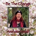 Anahata Iradah: Be The Change