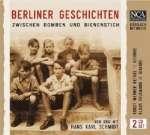 Schmidt, Hans Karl: Berliner Geschichten - Zwischen Bomben