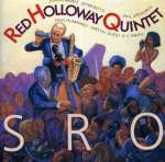Red Holloway (1927-2012): Standing Room Only