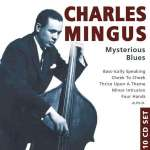 Charles Mingus: Mysterious Blues