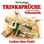 44 lustige Trinksprüche und a schneidige Volksmusik