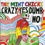 Crazy Yes! Dumb No