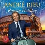 André Rieu: Roman Holiday (1)