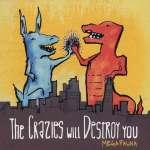 Crazies Will Destroy You: Megafauna
