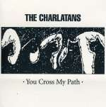Charlatans (Brit-Pop): You Cross My Path