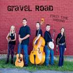 Gravel Road: First Time Around