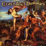 Crash Test Dummies: God Shuffled His Feet (1)