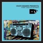Crate Diggers Present: Street Jams Electro Beats
