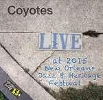 Coyotes: Jazzfest 2015