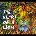 Amy Thompson: Heart Of A Lion