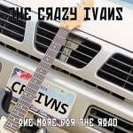 Crazy Ivans: One More For The Road