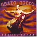 Craig Goldy: Better Late Than Never
