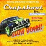 Crapshoot: Slow Down