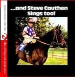 & Steve Cauthen Sings Too