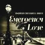 Andrew Creswell Davis: Emergency Love