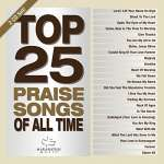 Top 25 Praise Songs: All Time