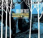 Andrew Trio Hutchinson: Hollow Trees