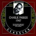 Charlie 'Bird' Parker: 1947
