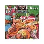 Red Beans & Rice: Can't Get Enough