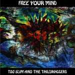Too Slim & The Taildraggers: Free Your Mind
