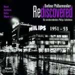 Berlin PO Rediscovered - Wiederentdeckte Philips-Aufnahmen