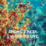 Among Trees I Want To Live