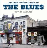 An Easy Introduction To The Blues (Top-16 Albums)
