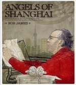 Bob James: Angels Of Shanghai (1)