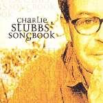 Charlie Stubbs: Songbook