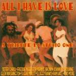 A Tribute To Studio One - All I Have Is Love