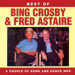 Best Of Crosby-Astaire