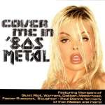 Cover Me In 80'S Metal
