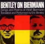 Bentley On Biermann: Songs & P