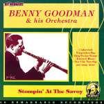 Benny Goodman: Stompin' At The Savoy