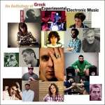 An Anthology Of Greek Experimental Electronic Music
