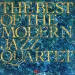 Best Of Modern Jazz Quartet