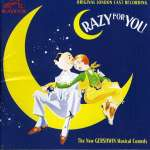Crazy For You: Original London Cast Recordings